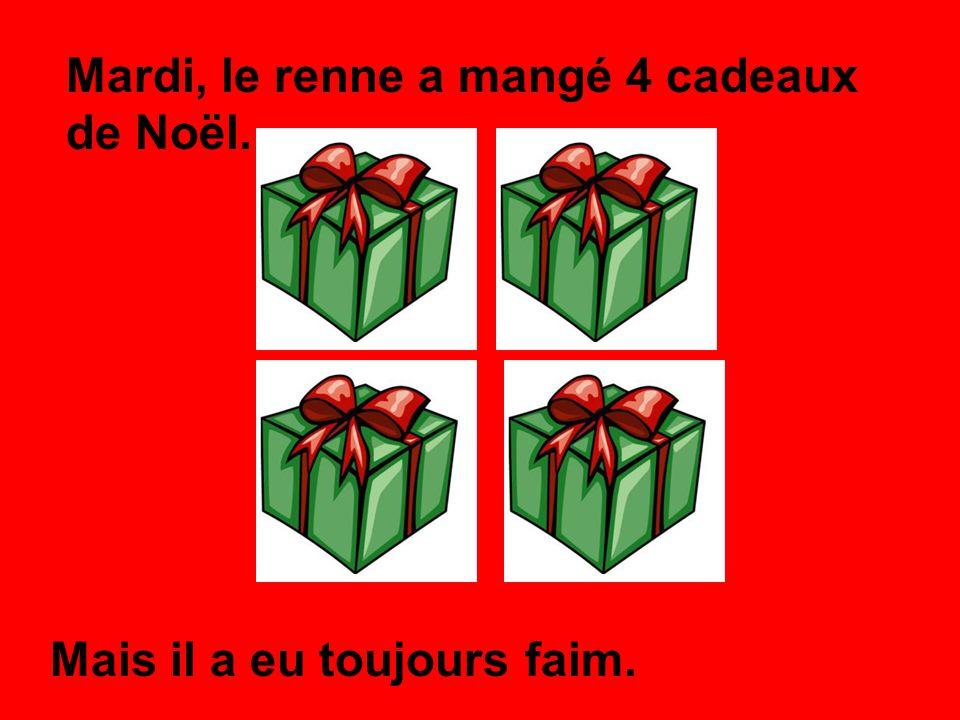 Mardi, le renne a mangé 4 cadeaux de Noël.
