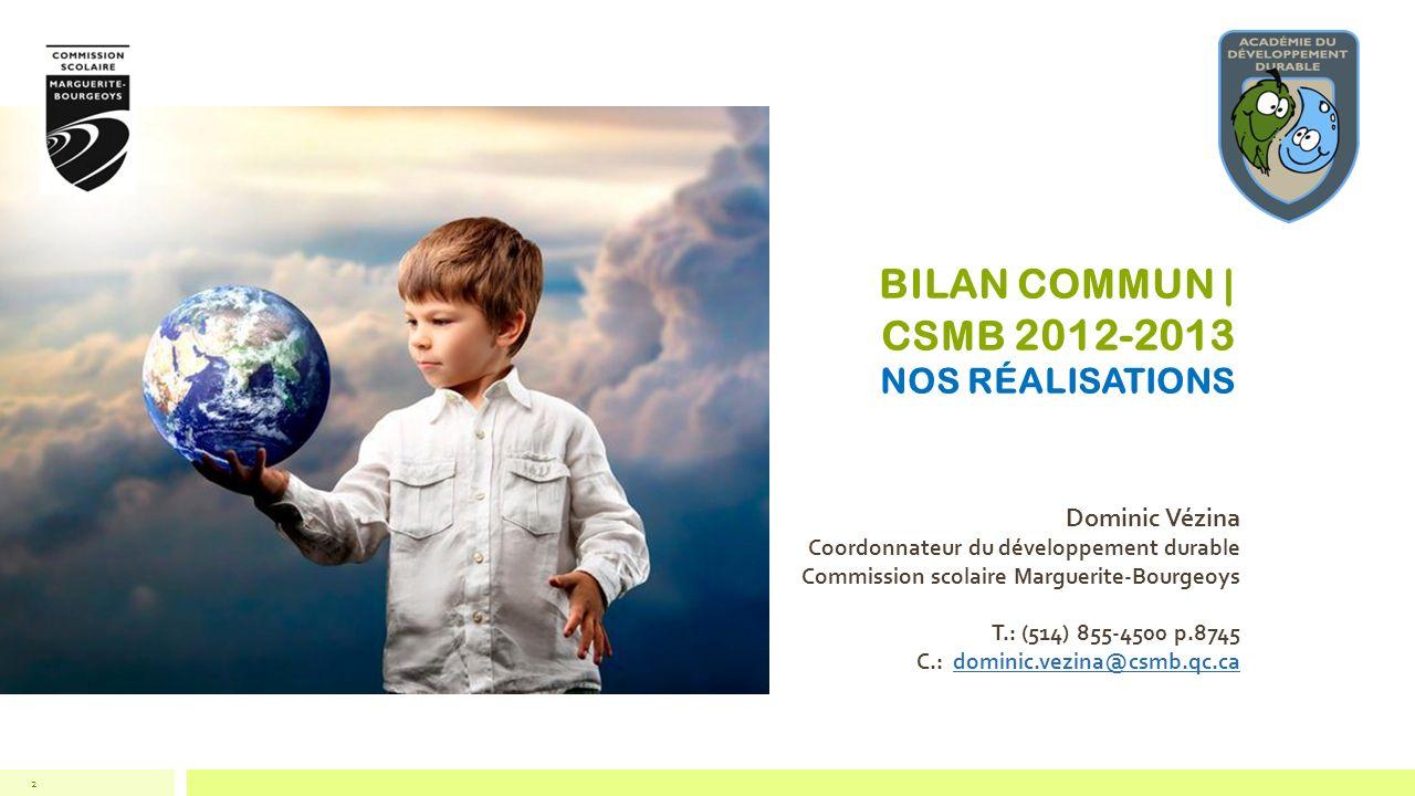 BILAN COMMUN | CSMB 2012-2013 NOS RÉALISATIONS