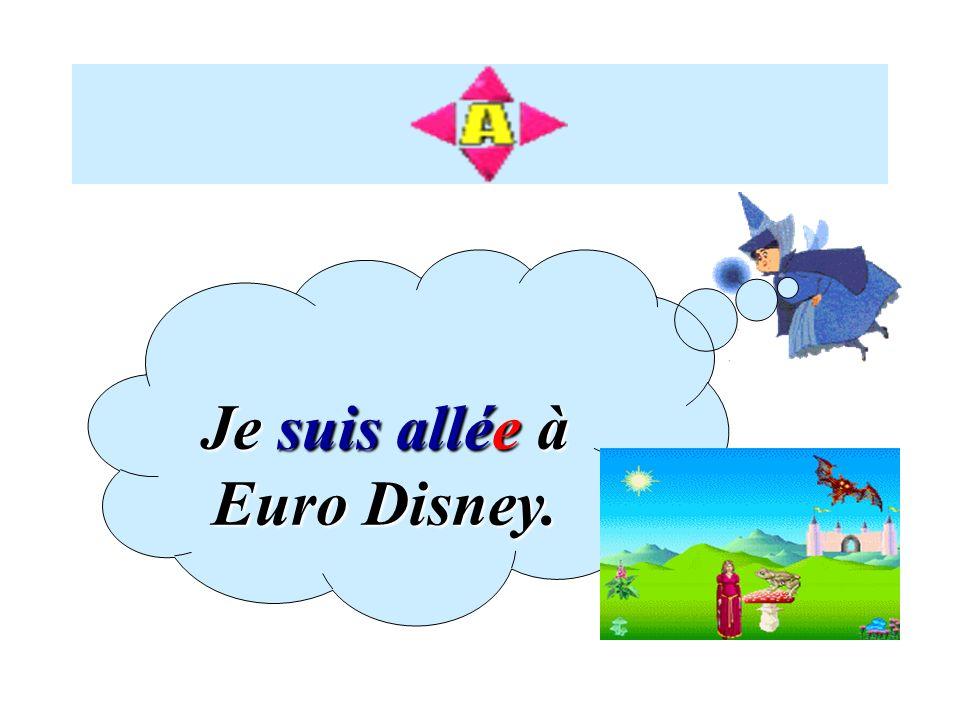 Je suis allée à Euro Disney.