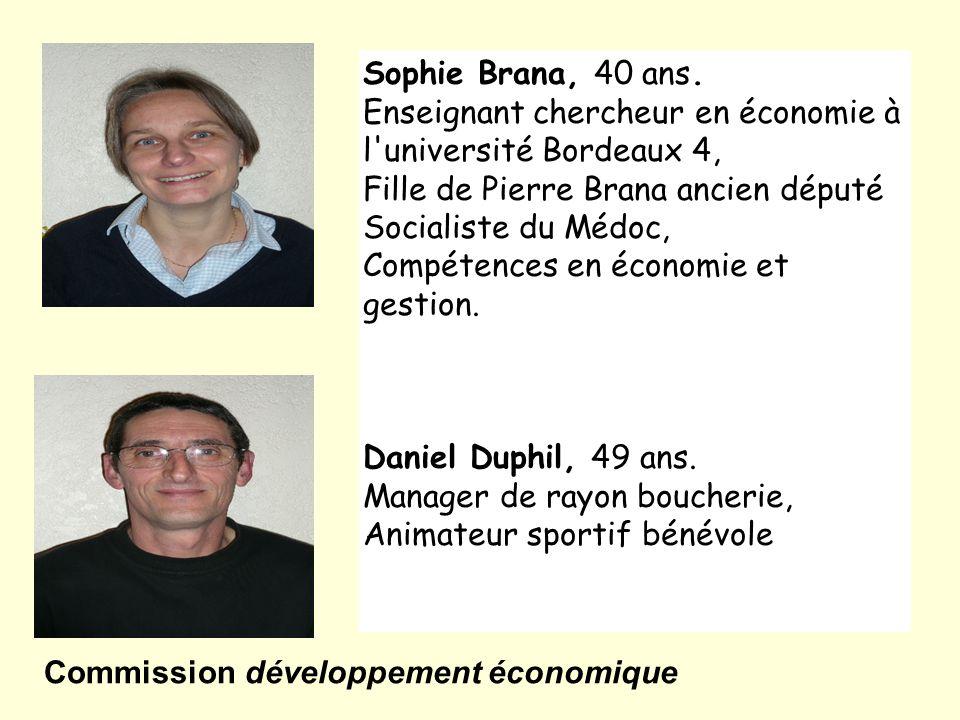 Sophie Brana, 40 ans. Enseignant chercheur en économie à l université Bordeaux 4, Fille de Pierre Brana ancien député Socialiste du Médoc,