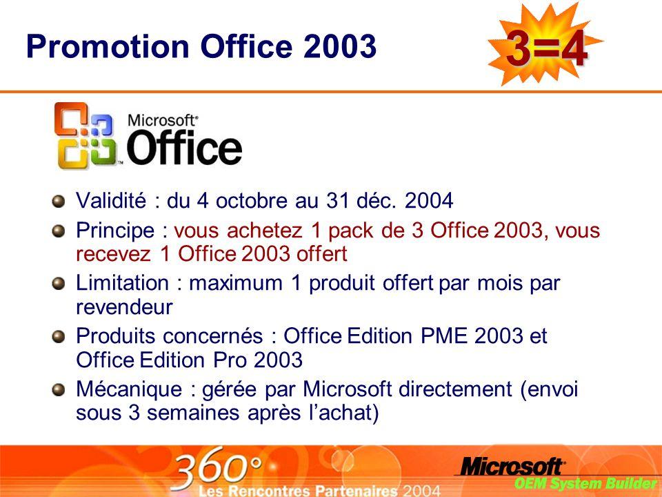 3=4 Promotion Office 2003 Validité : du 4 octobre au 31 déc. 2004