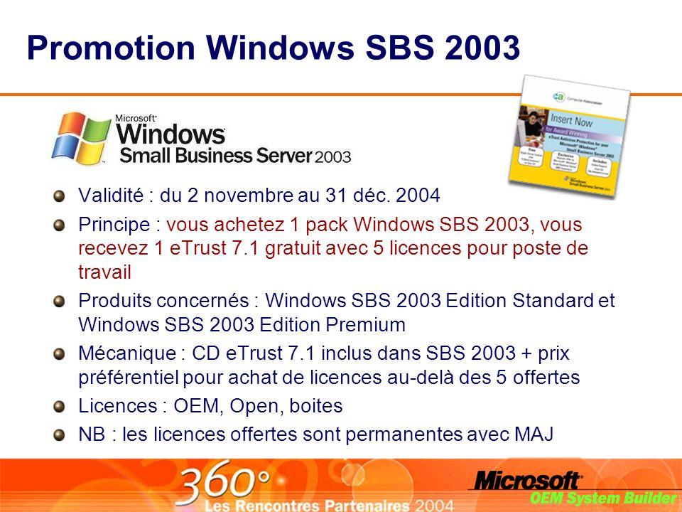Promotion Windows SBS 2003 Validité : du 2 novembre au 31 déc. 2004
