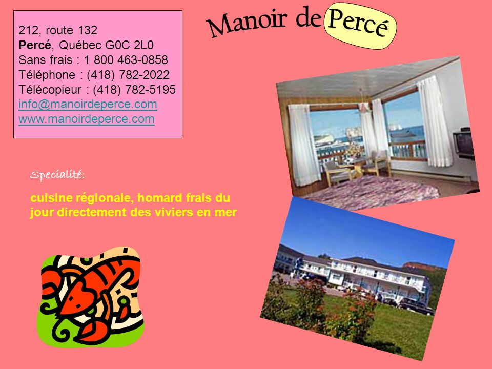 Manoir de Percé 212, route 132 Percé, Québec G0C 2L0