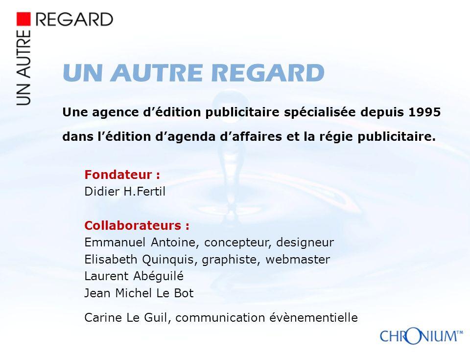UN AUTRE REGARD Une agence d'édition publicitaire spécialisée depuis 1995. dans l'édition d'agenda d'affaires et la régie publicitaire.