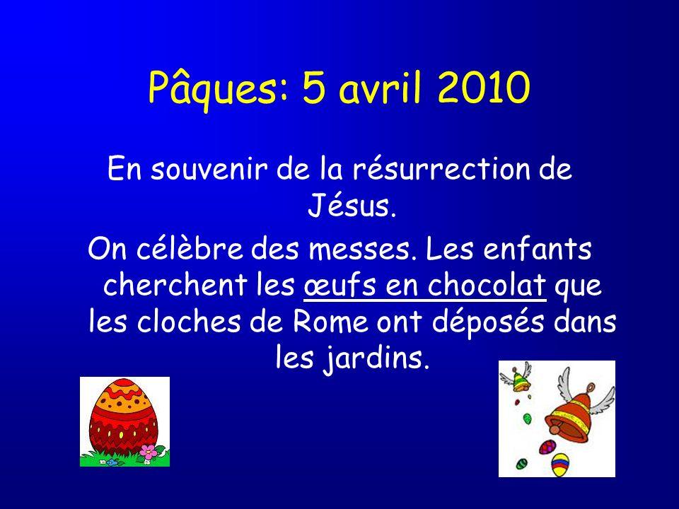 En souvenir de la résurrection de Jésus.