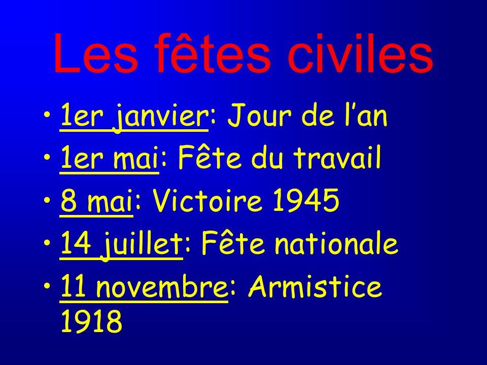 Les fêtes civiles 1er janvier: Jour de l'an 1er mai: Fête du travail