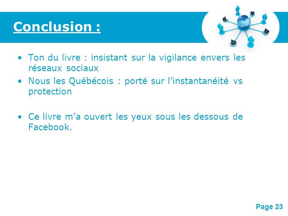 Conclusion : Ton du livre : insistant sur la vigilance envers les réseaux sociaux. Nous les Québécois : porté sur l'instantanéité vs protection.
