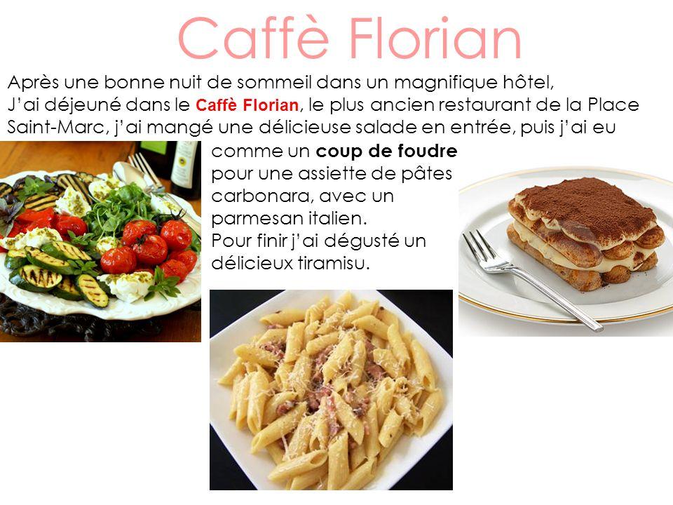 Caffè Florian Après une bonne nuit de sommeil dans un magnifique hôtel, J'ai déjeuné dans le Caffè Florian, le plus ancien restaurant de la Place.