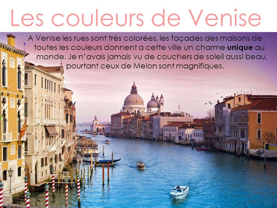 Les couleurs de Venise A Venise les rues sont très colorées, les façades des maisons de.