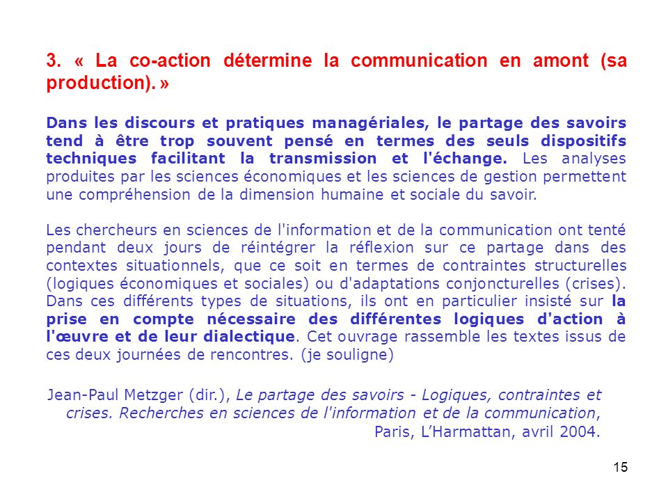 3. « La co-action détermine la communication en amont (sa production)