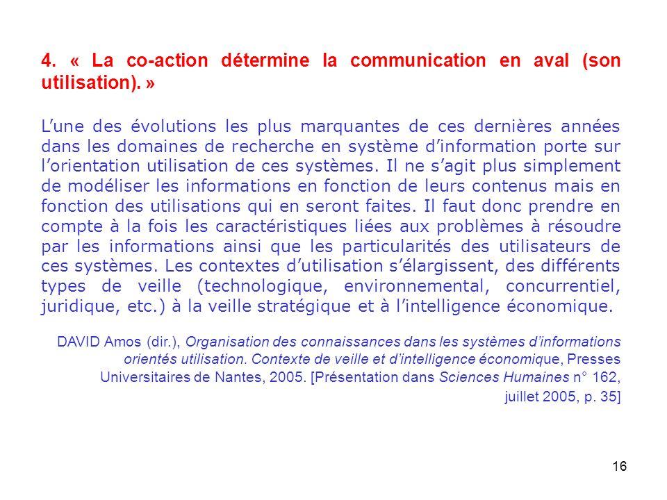 4. « La co-action détermine la communication en aval (son utilisation)