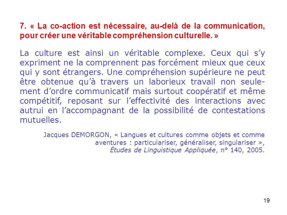 7. « La co-action est nécessaire, au-delà de la communication, pour créer une véritable compréhension culturelle. »