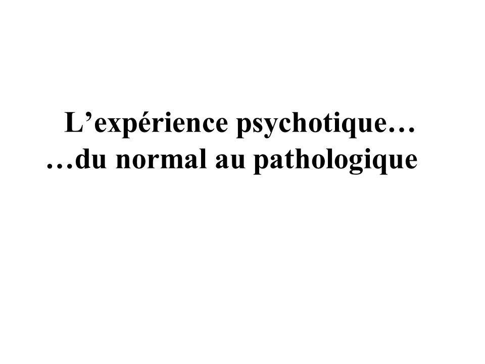 …du normal au pathologique