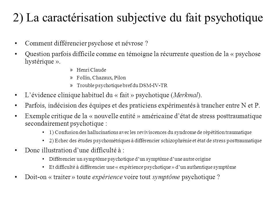 2) La caractérisation subjective du fait psychotique