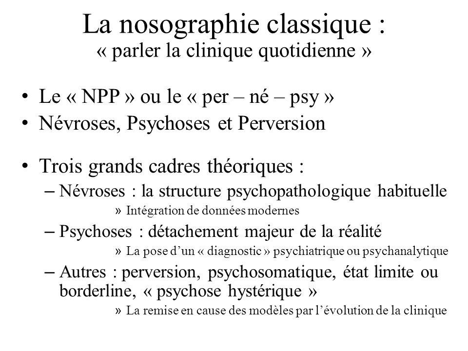 La nosographie classique : « parler la clinique quotidienne »