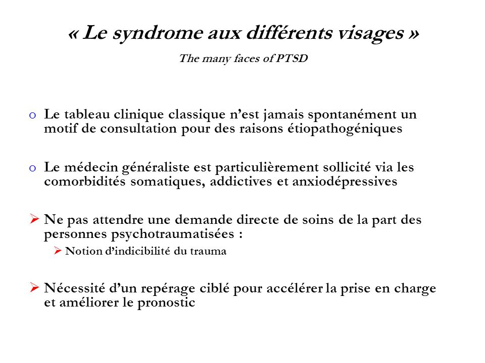 « Le syndrome aux différents visages » The many faces of PTSD