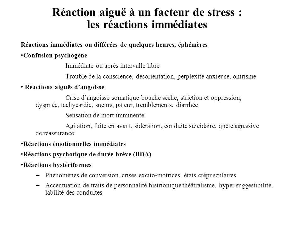 Réaction aiguë à un facteur de stress : les réactions immédiates