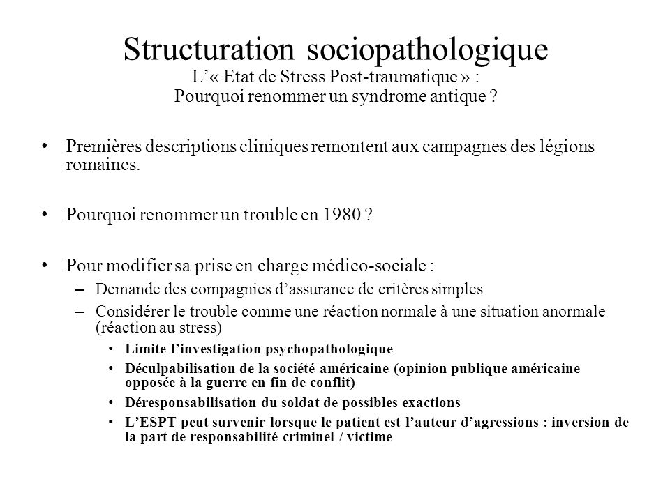 Structuration sociopathologique L'« Etat de Stress Post-traumatique » : Pourquoi renommer un syndrome antique