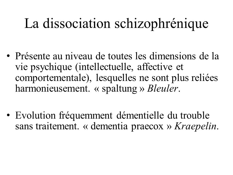 La dissociation schizophrénique