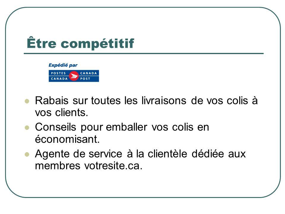 Être compétitif Rabais sur toutes les livraisons de vos colis à vos clients. Conseils pour emballer vos colis en économisant.