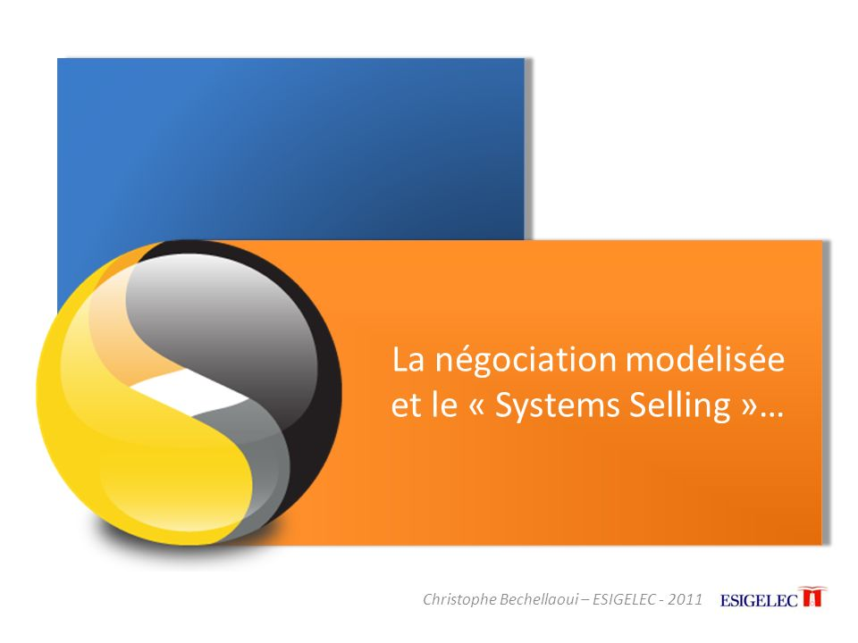 La négociation modélisée et le « Systems Selling »…