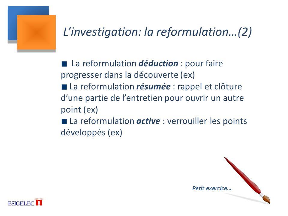 L'investigation: la reformulation…(2)