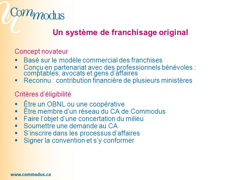 Un système de franchisage original