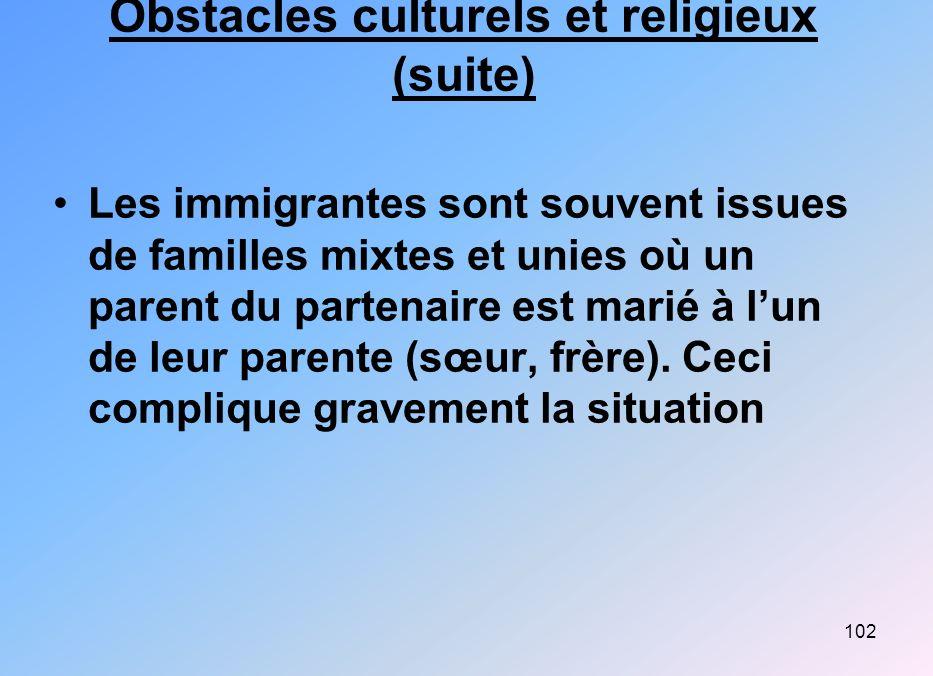 Obstacles culturels et religieux (suite)