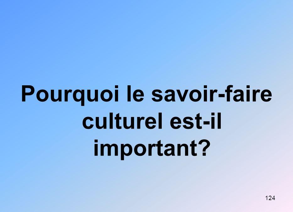 Pourquoi le savoir-faire culturel est-il important