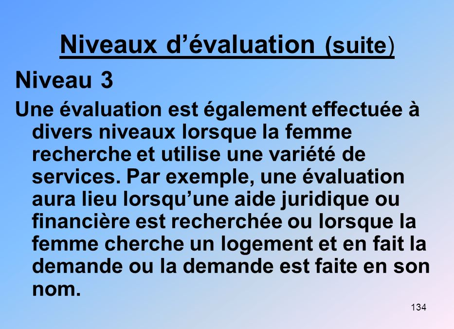 Niveaux d'évaluation (suite)