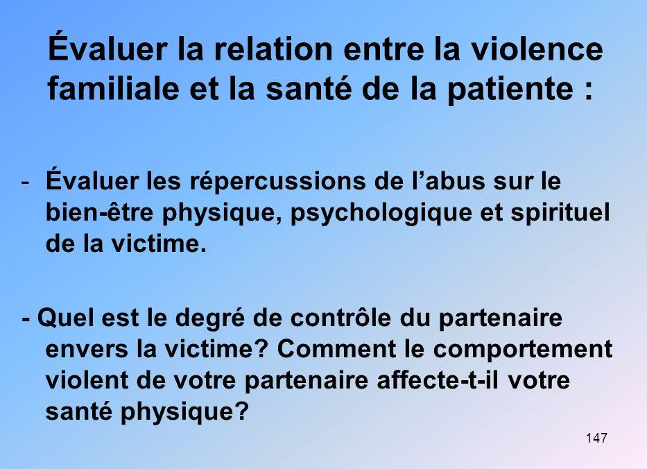 Évaluer la relation entre la violence familiale et la santé de la patiente :