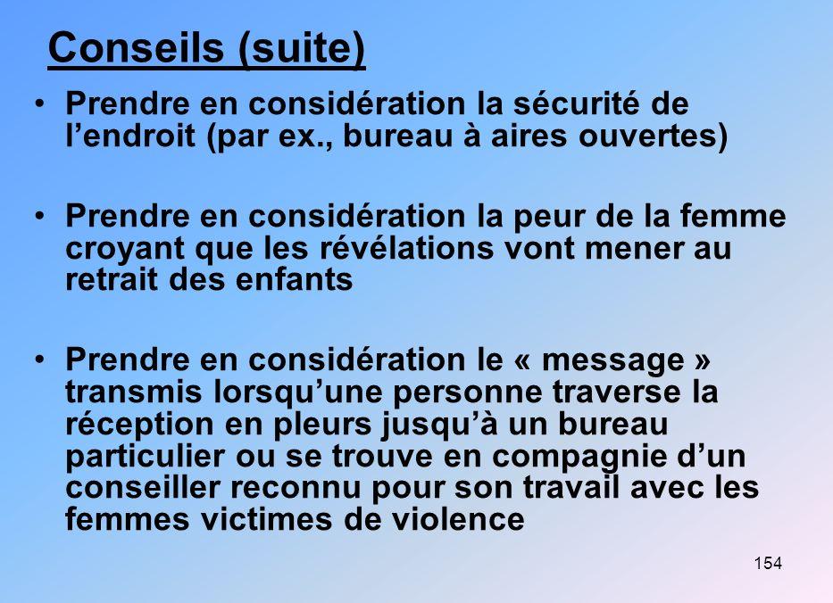 Conseils (suite) Prendre en considération la sécurité de l'endroit (par ex., bureau à aires ouvertes)