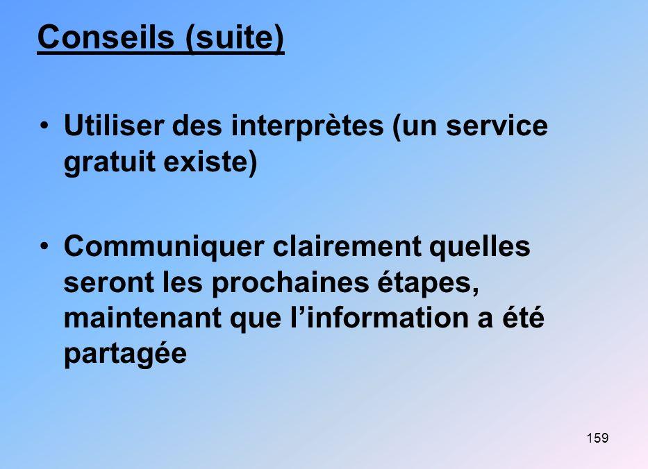 Conseils (suite) Utiliser des interprètes (un service gratuit existe)