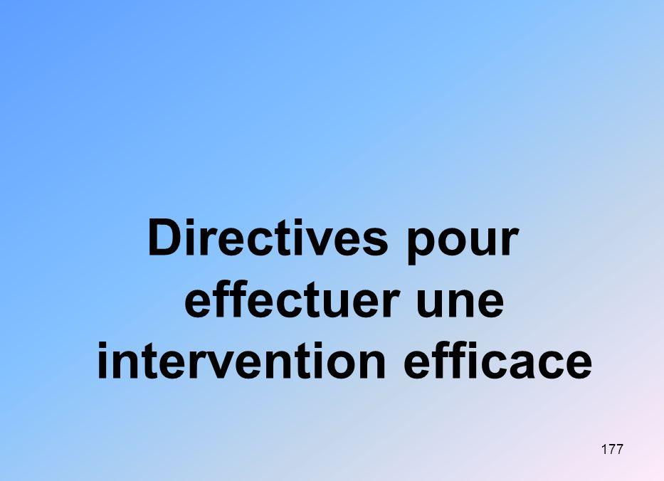 Directives pour effectuer une intervention efficace