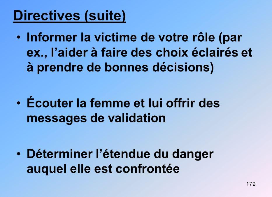 Directives (suite) Informer la victime de votre rôle (par ex., l'aider à faire des choix éclairés et à prendre de bonnes décisions)