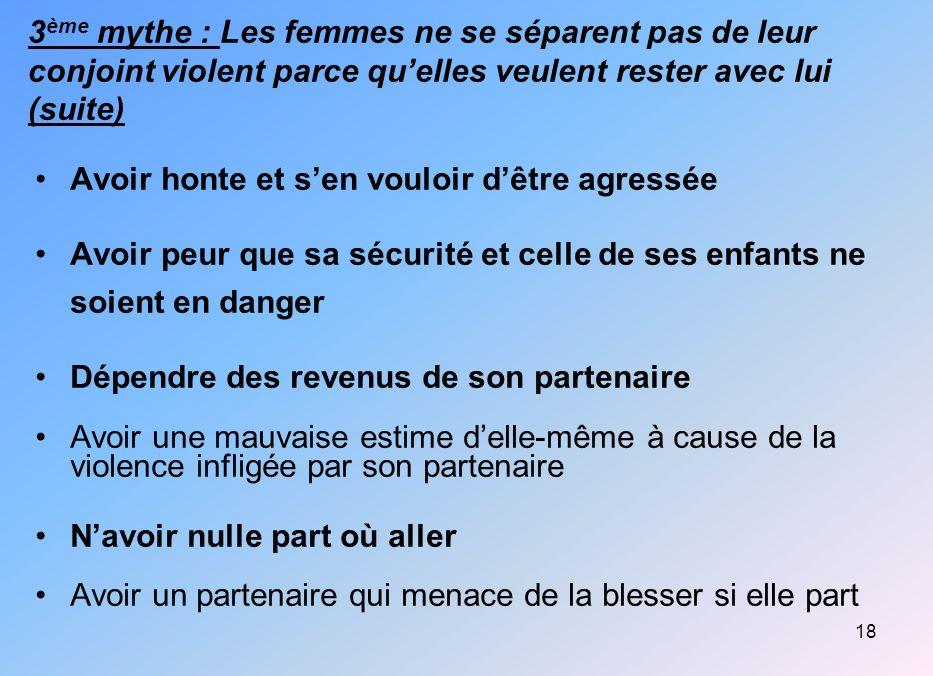 3ème mythe : Les femmes ne se séparent pas de leur conjoint violent parce qu'elles veulent rester avec lui (suite)
