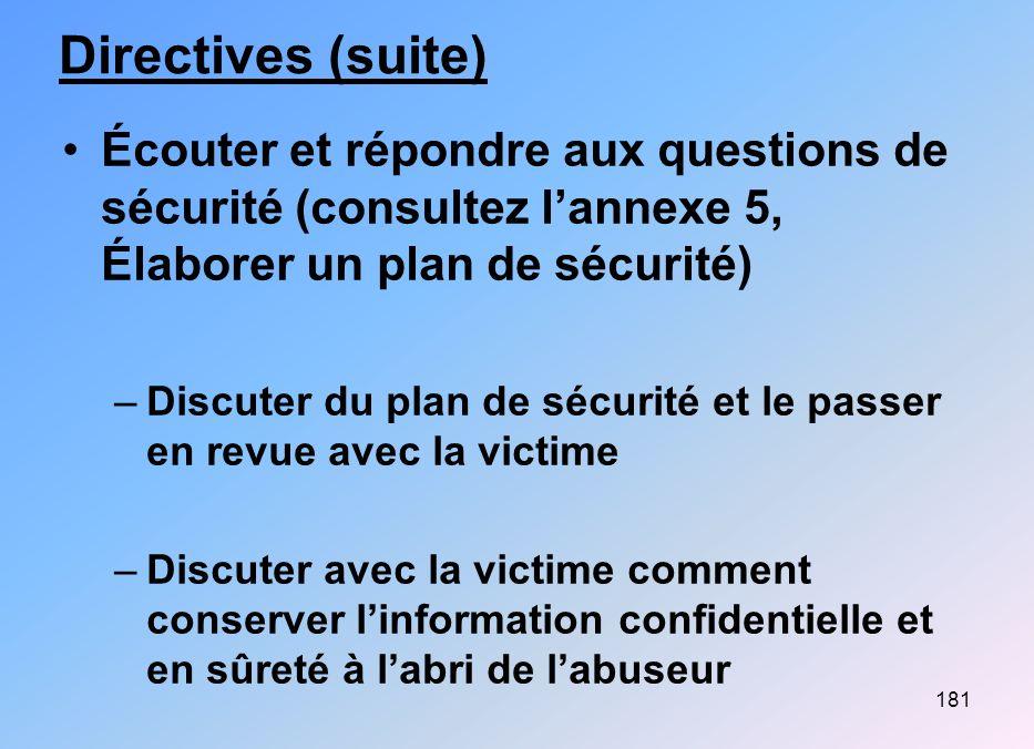 Directives (suite) Écouter et répondre aux questions de sécurité (consultez l'annexe 5, Élaborer un plan de sécurité)