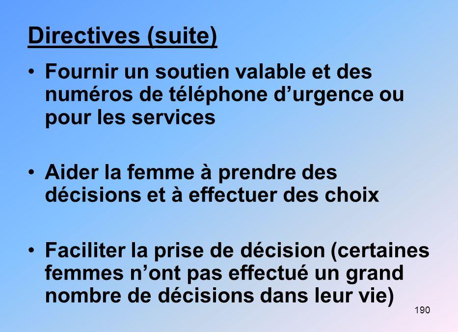 Directives (suite) Fournir un soutien valable et des numéros de téléphone d'urgence ou pour les services.