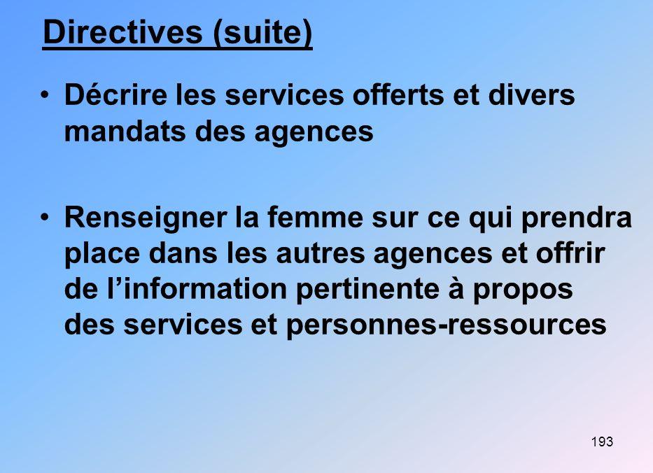 Directives (suite) Décrire les services offerts et divers mandats des agences.