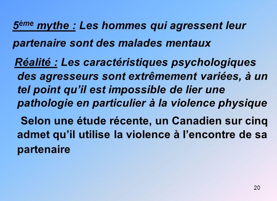 5ème mythe : Les hommes qui agressent leur partenaire sont des malades mentaux