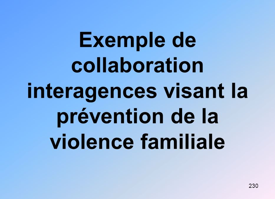 Exemple de collaboration interagences visant la prévention de la violence familiale