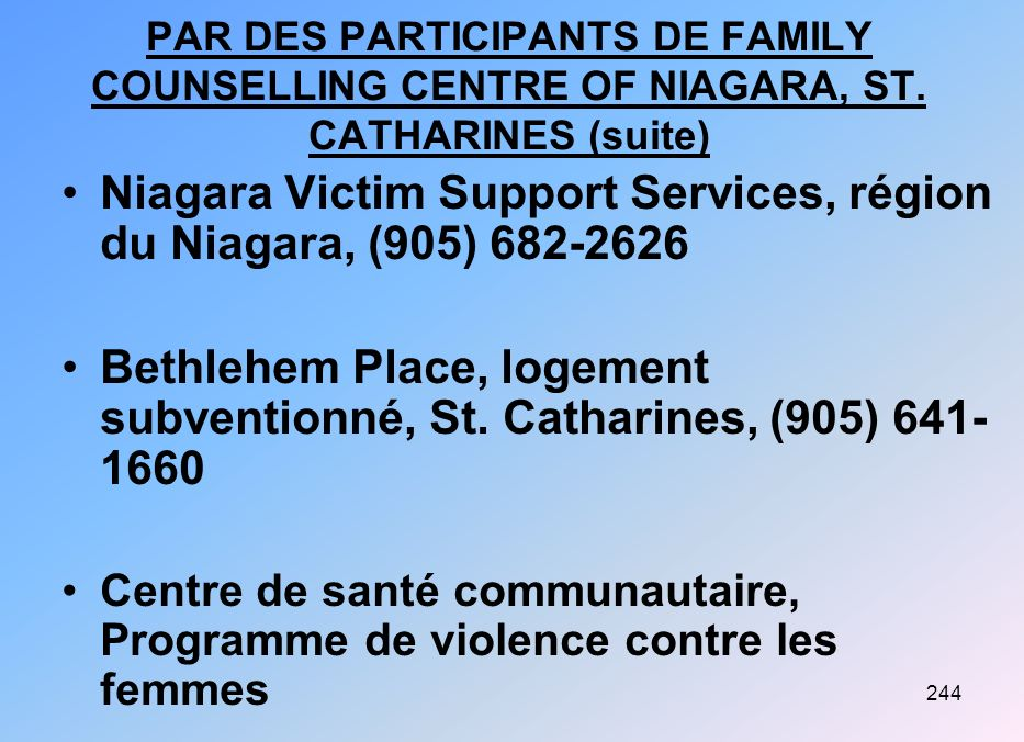 Niagara Victim Support Services, région du Niagara, (905) 682-2626