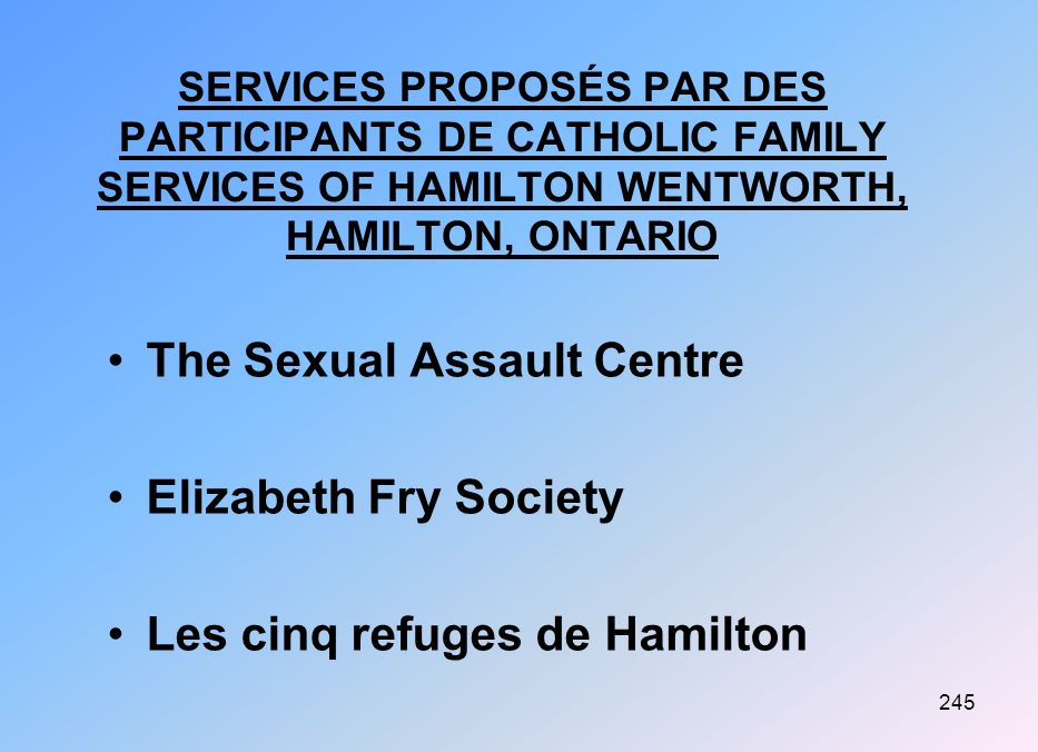SERVICES PROPOSÉS PAR DES PARTICIPANTS DE CATHOLIC FAMILY SERVICES OF HAMILTON WENTWORTH, HAMILTON, ONTARIO