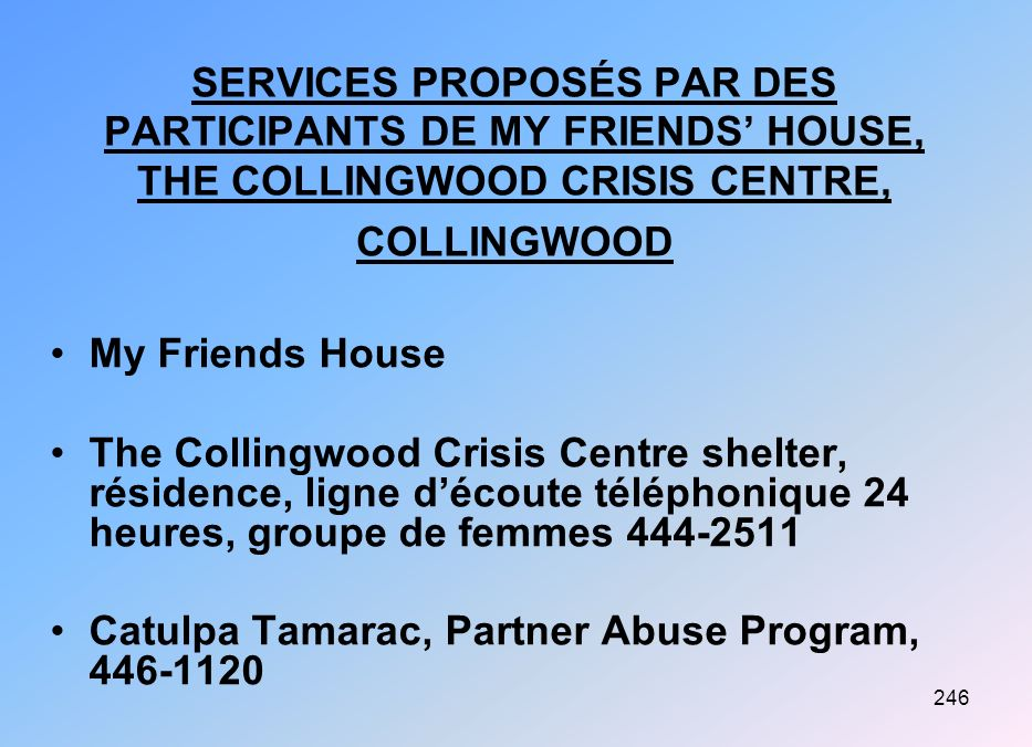 SERVICES PROPOSÉS PAR DES PARTICIPANTS DE MY FRIENDS' HOUSE, THE COLLINGWOOD CRISIS CENTRE, COLLINGWOOD