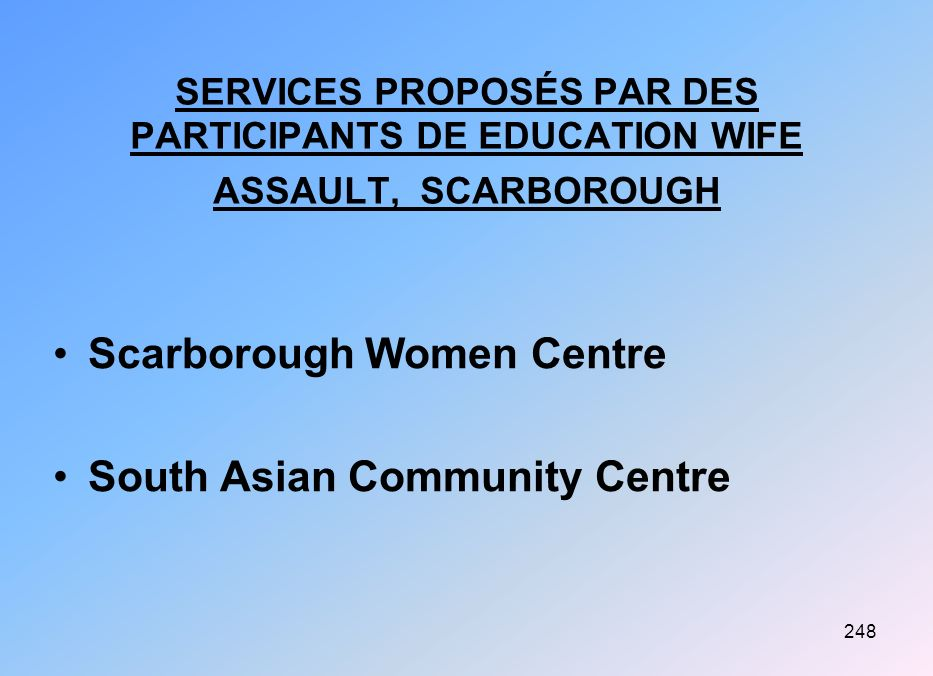 SERVICES PROPOSÉS PAR DES PARTICIPANTS DE EDUCATION WIFE ASSAULT, SCARBOROUGH