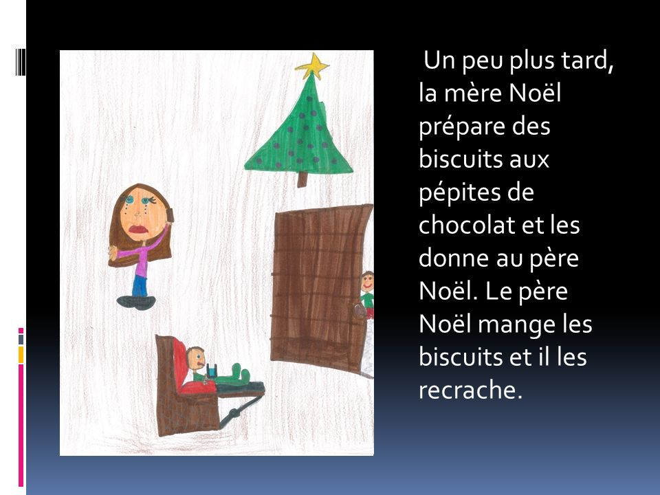 Un peu plus tard, la mère Noël prépare des biscuits aux pépites de chocolat et les donne au père Noël.