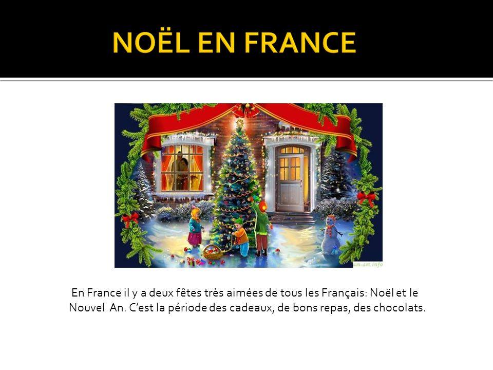 En France il y a deux fêtes très aimées de tous les Français: Noël et le Nouvel An.
