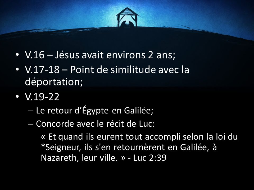 V.16 – Jésus avait environs 2 ans;