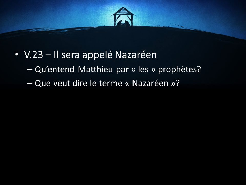 V.23 – Il sera appelé Nazaréen