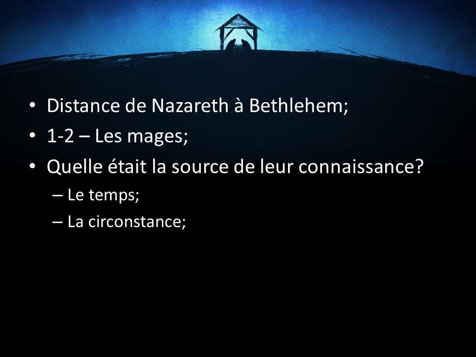 Distance de Nazareth à Bethlehem; 1-2 – Les mages;